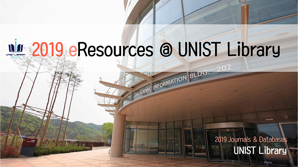 2019 Journal & Database List (2019 eResources @UNIST Library)