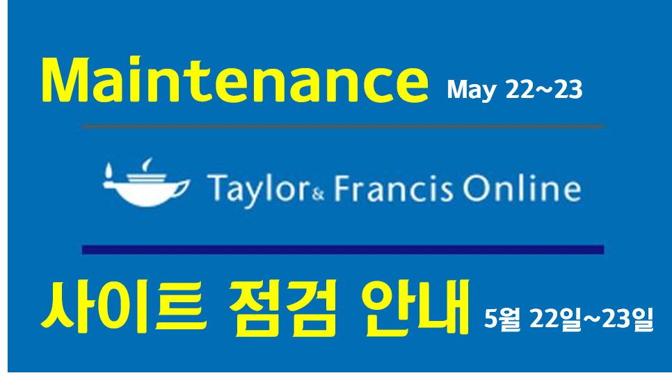 Maintenance schedule: Taylor & Francis Online (May 22~23)