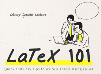 [Special Lecture] LaTeX 101: Quick n Easy Way to Write a Thesis