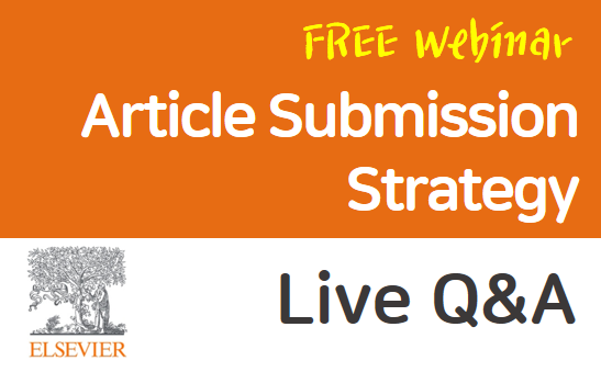 [Elsevier] Article Submission Strategy Live Q&A with International Journal Publisher & Editor