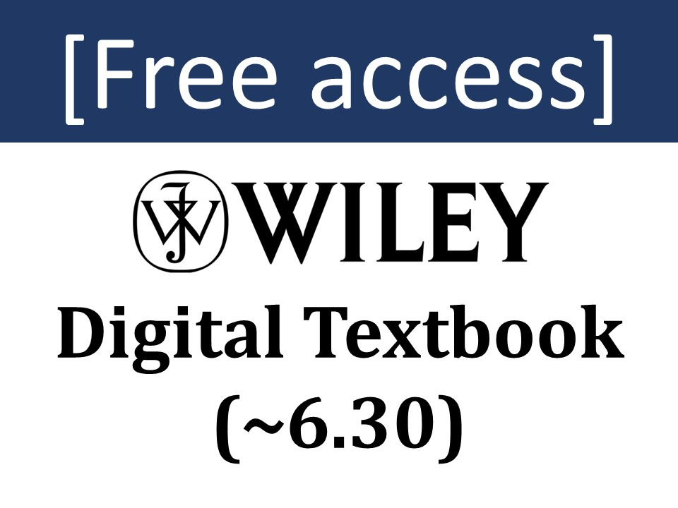 [Free Trial] Wiley Digital Textbook (~6.30)