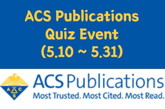 ACS Publications Quiz Event (5.10~5.31)