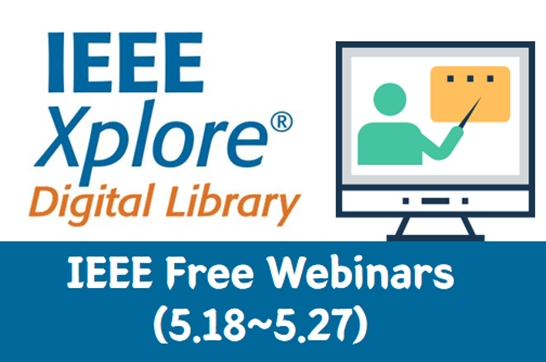 [Online Library Class] IEEE Webinars for All Researcher and Students (5.18~5.27)